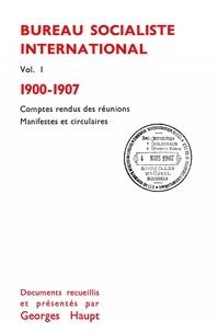 Georges Haupt - Le Bureau Socialiste International. - Comptes rendus des réunions, manifestes et circulaires.