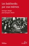 Georges Haupt et Jean-Jacques Marie - Les bolcheviks par eux-mêmes.