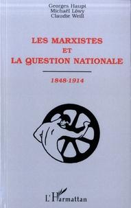 Georges Haupt et Michael Löwy - Les marxistes et la question nationale, 1848-1914.