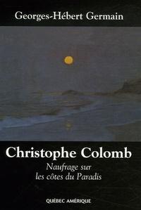 Georges-Hébert Germain - Christophe Colomb - Naufrage sur les côtes du Paradis.