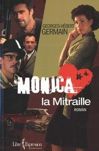 Georges-Hébert Germain - Monica la Mitraille.
