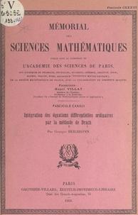 Georges Heilbronn et  Académie des sciences de Paris - Intégration des équations différentielles ordinaires par la méthode de Drach.