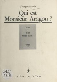 Georges Henein - Jean Damien : Qui est Monsieur Aragon ?.