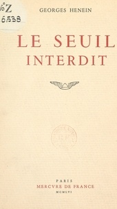 Georges Henein - Le seuil interdit.