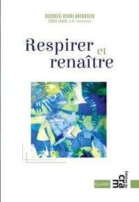 Georges-Henri Arenstein - Respirer et renaître.