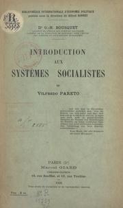 Georges-Henri Bousquet et Alfred Bonnet - Introduction aux systèmes socialistes de Vilfredo Pareto.