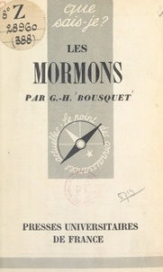 Georges-Henri Bousquet et Paul Angoulvent - Les Mormons - Histoire et institutions.