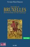Georges-Henri Dumont - Histoire de Bruxelles - Biographie d'une capitale.
