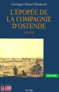 Georges-Henri Dumont - L'épopée de la Compagnie d'Ostende 1723-1727.