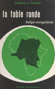 Georges-Henri Dumont - La table ronde belgo-congolaise, janvier-février 1960 - Le Congo, du régime colonial à l'indépendance, 1955-1960.