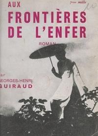 Georges-Henri Guiraud et René Nelli - Aux frontières de l'enfer.