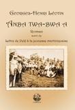 Georges-Henri Léotin - Anba twa-bwa a - Suivi de Lettre de Pelé à la jeunesse martiniquaise.
