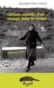 Georges-Henri Morin - Carnets oubliés d'un voyage dans le temps - Albanie 1987.