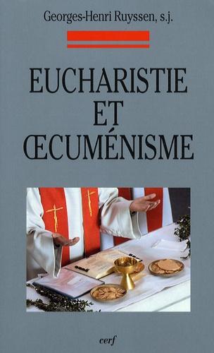 Georges-Henri Ruyssen - Eucharistie et oecuménisme - Evolution de la normativité universelle et comparaison avec certaines normes particulières.