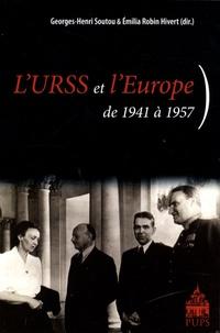 Georges-Henri Soutou et Emilia Robin Hivert - L'URSS et l'Europe - De 1941 à 1957.