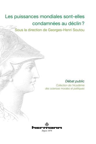 Georges-Henri Soutou - Les puissances mondiales sont-elles condamnées au déclin ?.