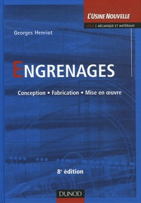 Georges Henriot - Engrenages - Conception, fabrication, mise en oeuvre.