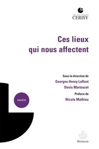 Georges-Henry Laffont et Denis Martouzet - Ces lieux qui nous affectent - Production de sens, enjeu de connaissance, dimension opératoire.