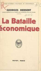 Georges Hersent - La bataille économique.
