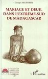 Georges Heurtebize - Mariage et deuil dans l'extrême-sud de Madagascar.