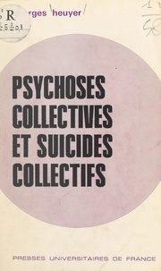Georges Heuyer - Psychoses collectives et suicides collectifs.