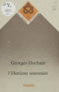Georges Hochain - L'Horizon souvenirs.