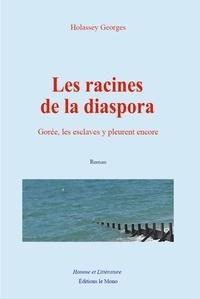 Georges Holassey - Les racines de la diaspora.