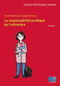 Georges Holleaux et Claude Boissier-Rambaud - La responsabilité juridique de l'infirmière.