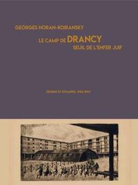 Histoiresdenlire.be Le camp de Drancy, seuil de l'enfer juif - Dessins et estampes, 1942-1947 Image