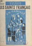 Georges Hourdin et Adeline Hébert-Stevens - Les saints français en famille.