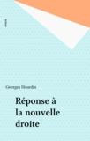 Georges Hourdin - Réponse à la nouvelle droite.