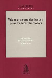Georges Hübner et Pierre-Armand Michel - Valeur et risque des brevets pour les biotechnologies.