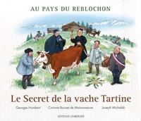Georges Humbert et Corinne Bouvet de Maisonneuve - Au Pays du Reblochon - Le Secret de la vache Tartine.