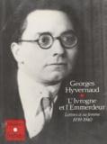 Georges Hyvernaud - L'Ivrogne et l'Emmerdeur - Lettres à sa femme, 1939-1940.