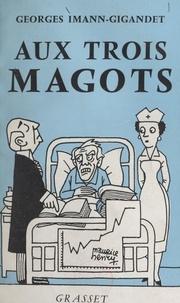 Georges Imann-Gigandet et Maurice Henry - Aux trois magots.