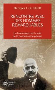 Georges-Ivanovitch Gurdjieff - Rencontre avec des hommes remarquables.
