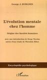 Georges J. Romanes - L'évolution mentale chez l'homme - Origine des facultés humaines (1888-1891).