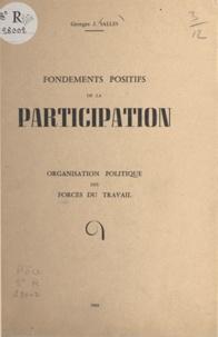 Georges J. Salles - Fondements positifs de la participation - Organisation politique des forces du travail.