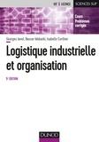 Georges Javel - Logistique industrielle et organisation - 5e éd. - Cours, exercices et études de cas.