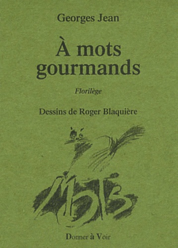 Georges Jean - A mots gourmands.