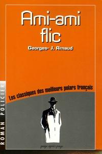 Georges-Jean Arnaud - Ami-ami flic.