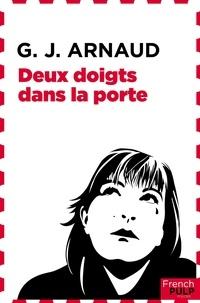 Georges-Jean Arnaud - Deux doigts dans la porte.