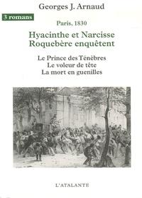 Georges-Jean Arnaud - Hyacinthe et Narcisse Roquebère enquêtent Tome 2 : Le Prince des ténèbres ; Le Voleur de tête ; La mort en guenilles.