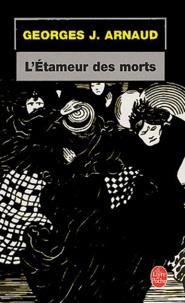 Georges-Jean Arnaud - L'Etameur des morts.