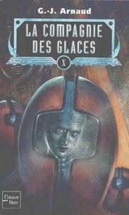 Georges-Jean Arnaud - La compagnie des glaces Tome 10 : L'Abominable postulat. Le Sang des Ragus. La Caste des aiguilleurs. Les Exilés du ciel croûteux.