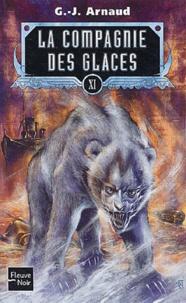 Georges-Jean Arnaud - La compagnie des glaces Tome 11 : Exode barbare ; La chair des étoiles ; L'aube cruelle d'un temps nouveau ; Les canyons du Pacifique.