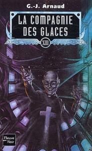 Georges-Jean Arnaud - La compagnie des glaces Tome 13 : Les oubliés de Chimère. Les cargos-dirigeables du soleil. La guilde des sanguinaires. La croix pirate.