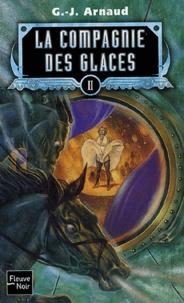 Georges-Jean Arnaud - La compagnie des glaces Tome 2 : L'enfant des glaces ; Les otages des glaces ; Le gnome halluciné ; La compagnie de la banquise.