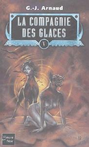 Georges-Jean Arnaud - La compagnie des glaces Tome 5 : Le Gouffre aux Garous ; Le Dirigeable Sacrilège ; Liensun ; Les Eboueurs de la Vie Eternelle.
