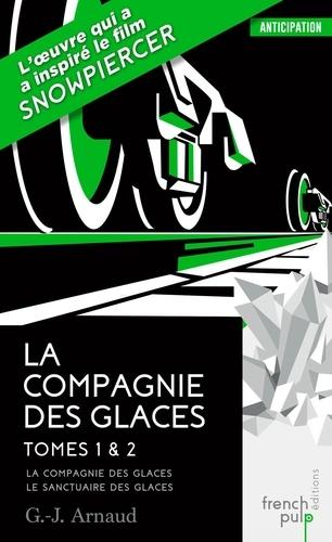La compagnie des glaces Tomes 1 & 2 La Compagnie des Glaces ; Le Sanctuaire des Glaces